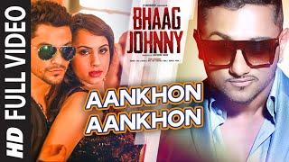 Yo Yo Honey Singh: Aankhon Aankhon (FULL VIDEO Song) - Kunal Khemu, Deana Uppal | Bhaag Johnny