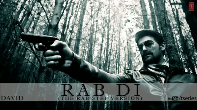 RAB DI (The Rab Step Version) FULL SONG - DAVID - Neil Nitin Mukesh, Isha Sharwani, Vikram & Others