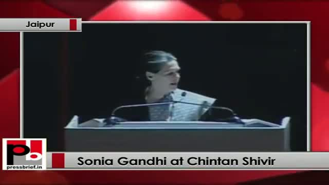 Sonia Gandhi: Chintan Shivir is a platform to realize our strength and weakness