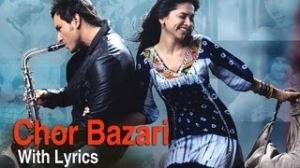 Chor Bazari Song With Lyrics Love Aaj Kal