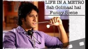 Life In A Metro - Funny Scene - Golmaal hai bhai sab Golmaal hai!