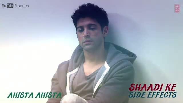 Ahista Ahista Farhan Akhtar Full Song (Audio) Shaadi Ke Side Effects - Farhan Akhtar & Vidya Balan