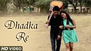 Dhadka Re - New Hindi Song 2014 - Love Song | Siya Ram - Original HD Video
