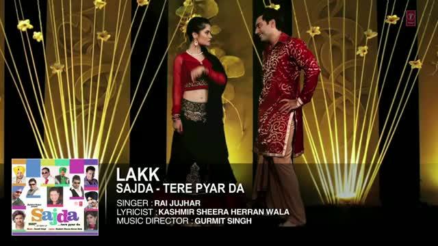 Lakk - Full Song (Audio) | Rai Jujhar | Sajda - Tere Pyar Da | New Punjabi Song 2014