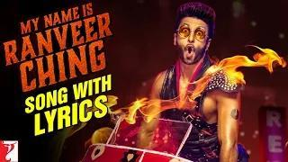 My name is Ranveer Ching - Song with Lyrics