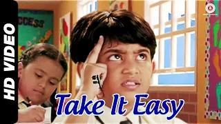 Take It Easy Yaar (Official Video) - Raj Zutshi, Anang Desai & Dippanita Sharma | Take It Easy