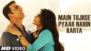 Main Tujhse Pyaar Nahin Karta Song - Baby (2015)