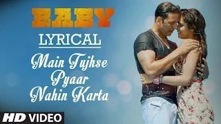 'Main Tujhse Pyaar Nahin Karta' with LYRICS | Baby (2015)