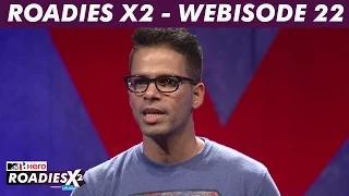 MTV Roadies X2 - Webisode #22 - Mandeep wants to experience the Roadies journey