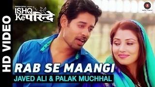 Rab Se Maangi Song - Ishq Ke Parindey (2015) - Javed Ali & Palak Muchhal | Rishi Verma & Priyanka Mehta