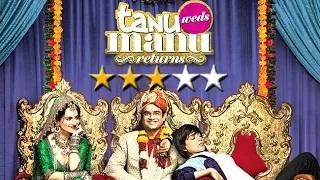 Tanu Weds Manu Returns Movie REVIEW - Kangana Ranaut | R Madhavan