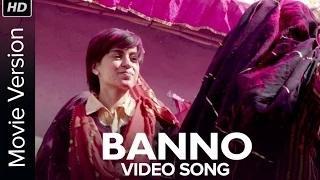 Banno [Full Video Song] - Tanu Weds Manu Returns