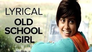 Old School Girl | Full Song with Lyrics | Tanu Weds Manu Returns