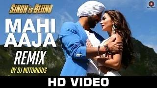 Mahi Aaja - Remix | DJ Notorious | Singh Is Bliing | Akshay Kumar & Amy Jackson