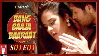 Bang Baaja Baaraat - Season 01 | Episode 01