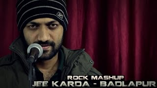 Jee Karda   Badlapur   Rock Mashup   Cover by Darshit Nayak