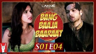 Bang Baaja Baaraat | Season 01 | Episode 04