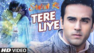 Tere Liye Song   SANAM RE (2016)   Pulkit Samrat, Yami Gautam   Divya khosla Kumar