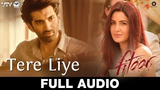 Tere Liye - Full Song   Fitoor   Aditya Roy Kapur, Katrina Kaif   Sunidhi Chauhan & Jubin Nautiyal