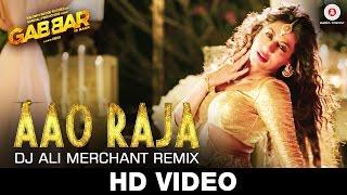 Aao Raja - Dj Ali Merchant Remix - Gabbar Is Back - Chitrangada Singh