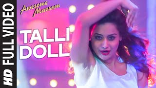 TALLI DOLL Full Video Song - AWESOME MAUSAM - Benny Dayal, Ishan Ghosh, Priya Bhattacharya