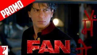 Main jo bhi hoon, apne FAN's ke wajah se hoon - FAN Dialogue Promo - Shah Rukh Khan