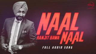 Naal Naal ( Full Audio Song ) - Ranjit Bawa  - Punjabi Songs