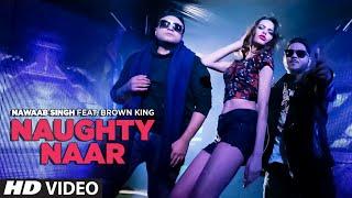 Naughty Naar Latest Punjabi Song - Nawaab Singh feat. Brown King