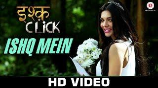 Ishq Mein - Ishq Click Sara Loren, Adhyayan Suman & Sanskriti Jain  Neeti Mohan Shelly