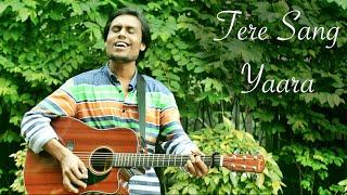 Tere Sang Yaara Cover  Tere Sang Yaara - Shukran Allah Acoustic Mashup | Rustom