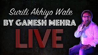 Surili Akhiyo Wale LIVE GANESH MEHRA SINGER IN DELHI WEDDING SINGER PIANIST