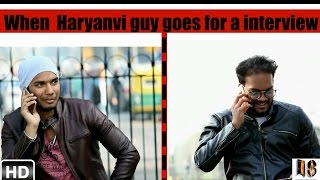 When haryanvi guy goes for a job interview MUST WATCH Story of Every Haryana Guy