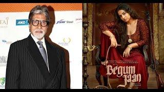 Amitabh bacchan will b a part of Begum Jaan Movie - Vidya Balan - Srijit Mukherji