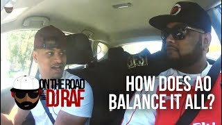 On The Road with DJ Raf   S1E1   AO   How does AO balance it all?