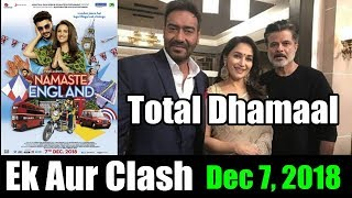 Namaste England Will Clash With Total Dhammal On December 7 2018