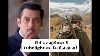 Tubelight Will Not Release On Eid? Here Is The Reason