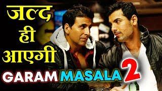 Garam Masala 2 - Akshay Kumar And John Abraham RETURNS