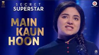 Main Kaun Hoon Song Out Today I Secret Superstar I Zaira Wasim