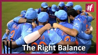 Cricket Team Is All About Right Balance | Cricket Expert | Cricket Video