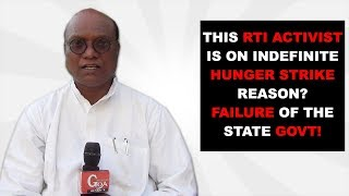 Failure Of The State Govt - RTI Activist Goes On Indefinite Fast