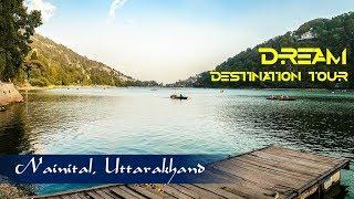 Dream Destination Tour | Beautiful Scenic View of Nainital Lake (नैनीताल झील) | Uttarakhand, India
