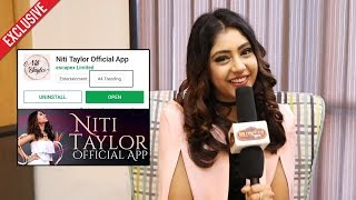 Niti Taylor Launch Her Own App | Exclusive Interview | Niti Taylor Official App