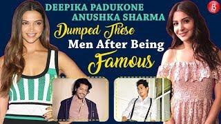Deepika Padukone Anushka Sharma DUMPED These Men After Being Famous