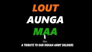 Lout Aunga Maa | A Tribute to Indian Army | Guru Bhai ft. Puneet | HINDI DESH BHAKTI SONGS 2019