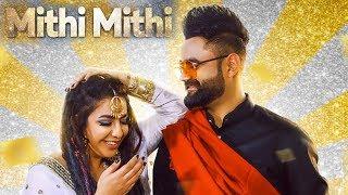 Mithi Mithi l Amrit Maan Feat Jasmine Sandlas l New Punjabi Song 2019 l Dainik Savera