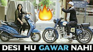 Desi Hu Gawar Nahi    गरीब Vs अमीर    Desi on Top    Desi Desi Na Bolya Kar    Indian Swaggers