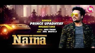 Naina - नैना - Prince Upadhyay - Naine Tere Naina Jaan Lel Lenge -#Hindi_Love Songs 2019,#love_song