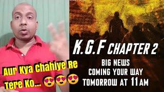 KGF Chapter 2 Big News Coming Tomorrow At 11 Am? Kya Lagta Hai Aapko Kya Surprise Hoga? YASH
