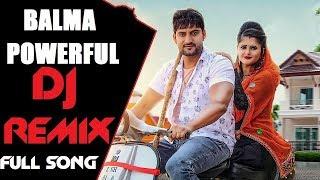 Balma Powerful Remix | Ajay Hooda, Anjali Raghav // Remix DJ Sonu Rajput | Haryanvi DJ Songs