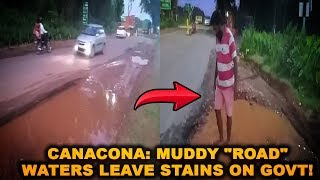 """CANACONA: Muddy """"Road"""" Waters leave Stains on Govt!"""